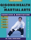 Qigong for Health & Martial Arts: Exercises and Meditation Cover Image
