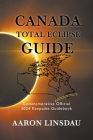 Canada Total Eclipse Guide: Commemorative Official 2024 Keepsake Guidebook Cover Image