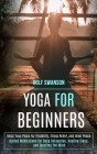 Yoga for Beginners: Basic Yoga Poses for Flexibility, Stress Relief, and Inner Peace (Guided Meditations for Deep Relaxation, Healing Slee Cover Image