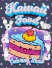 Kawaii Food Coloring Book: Super Cute Food Coloring Book For Adults and Kids of all ages 30 adorable & Relaxing Easy Kawaii Food And Drinks Color Cover Image