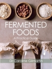 Fermented Foods: A Practical Guide Cover Image