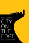 City on the Edge: Buffalo, New York, 1900 - present Cover Image