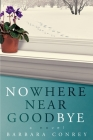 Nowhere Near Goodbye Cover Image