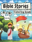 Bible Stories Coloring Book for Kids: Coloring Activity Fun Book for Kids Toddlers and Adults Color Through the Illustrated Bible Stories Cover Image