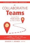 Charting the Course for Collaborative Teams: Lessons from Priority Schools in a Plc at Work(r) (Strategies to Boost Student Achievement in Priority Sc Cover Image