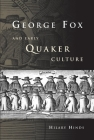 George Fox and Early Quaker Culture Cover Image