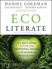 Ecoliterate: How Educators Are Cultivating Emotional, Social, and Ecological Intelligence Cover Image