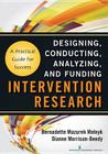 Intervention Research: Designing, Conducting, Analyzing, and Funding Cover Image