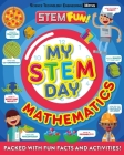 My Stem Day: Math: Packed with Fun Facts and Activities! Cover Image