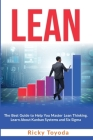 Lean: The Best Guide to Help You Master Lean Thinking. Learn About Kanban Systems and Six Sigma Cover Image