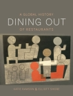 Dining Out: A Global History of Restaurants Cover Image