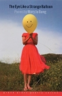The Eye Like a Strange Balloon: Poems (Grover Press Poetry) Cover Image