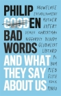Bad Words: And What They Say About Us Cover Image