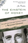 The Einstein of Money: The Life and Timeless Financial Wisdom of Benjamin Graham Cover Image
