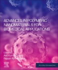 Advances in Polymeric Nanomaterials for Biomedical Applications (Micro and Nano Technologies) Cover Image