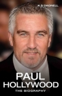 Paul Hollywood: The Biography Cover Image