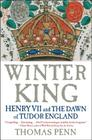 Winter King: Henry VII and the Dawn of Tudor England Cover Image