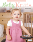 Baby Knits: 18 Knit Projects for Your Beloved Ones Cover Image