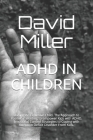 ADHD in Children: Raising An Explosive Child. The Approach to Positive Parenting to Empower Kids with ADHD. Emotional Control Strategies Cover Image