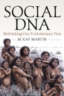 Social DNA: Rethinking Our Evolutionary Past Cover Image
