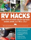 RV Hacks: 400+ Ways to Make Life on the Road Easier, Safer, and More Fun! Cover Image