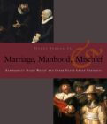 Manhood, Marriage, and Mischief: Rembrandt's 'Night Watch' and Other Dutch Group Portraits Cover Image