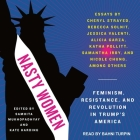 Nasty Women Lib/E: Feminism, Resistance, and Revolution in Trump's America Cover Image