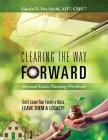 Clearing the Way Forward - Personal Estate Planning Workbook: Don't Leave Your Family a Mess, Leave them a Legacy! Cover Image