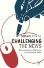Challenging the News: The Journalism of Alternative and Community Media Cover Image