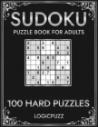Logicpuzz 100 Sudoku Puzzles Hard: Large Print Sudoku Puzzles Book for Advanced Solvers - Improve Your Memory Cover Image
