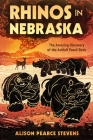 Rhinos in Nebraska: The Amazing Discovery of the Ashfall Fossil Beds Cover Image