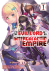 I'm the Evil Lord of an Intergalactic Empire! (Light Novel) Vol. 1 Cover Image