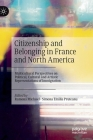 Citizenship and Belonging in France and North America: Multicultural Perspectives on Political, Cultural and Artistic Representations of Immigration Cover Image