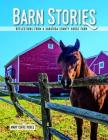 Barn Stories: Reflections from a Saratoga County Horse Farm Cover Image