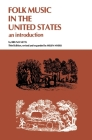 Folk Music in the United States: An Introduction (Wayne Books; Wb41; Humanities) Cover Image