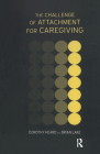 The Challenge of Attachment for Caregiving Cover Image
