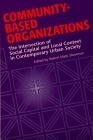 Community-Based Organizations: The Intersection of Social Capital and Local Context in Contemporary Urban Society Cover Image