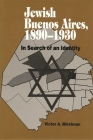 Jewish Buenos Aires, 1890-1939: In Search of an Identity Cover Image