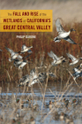 The Fall and Rise of the Wetlands of California's Great Central Valley Cover Image
