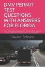 DMV Permit Test Questions with Answers for Florida: 264 Drivers test questions for Florida DMV written Exam: 2019 Drivers Permit/License Study Book Cover Image