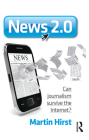 News 2.0: Can journalism survive the Internet? Cover Image