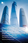 China's Energy Policy from National and International Perspectives: The Energy Revolution and One Belt One Road Initiative Cover Image