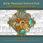 Rocky Mountain National Park Adult Coloring Book & Postcards: A Magical Coloring Journey Through Rocky Mountain National Park Cover Image