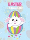 Easter Coloring Book: Beautiful Collection of 30 Unique Easter Designs for Kids, Toddlers, Girls, Boys, Ages 2-4 4-8 Cover Image