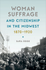 Woman Suffrage and Citizenship in the Midwest, 1870-1920 (Iowa and the Midwest Experience) Cover Image