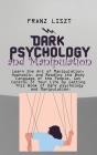 Dark Psychology and Manipulation: Learn the Art of Manipulation, Hypnosis, and Reading the Body Language of the People. Get Control of Your Life by Ge Cover Image