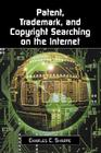 Patent, Trademark, and Copyright Searching on the Internet Cover Image