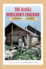 The Alaska Homegrown Cookbook: The Best Recipes from the Last Frontier Cover Image