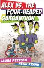 Alex vs. the Four-Headed Gargantuan (Lorimer Illustrated Humor) Cover Image