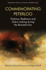 Commemorating Peterloo: Violence, Resilience and Claim-Making During the Romantic Era (Edinburgh Critical Studies in Romanticism) Cover Image